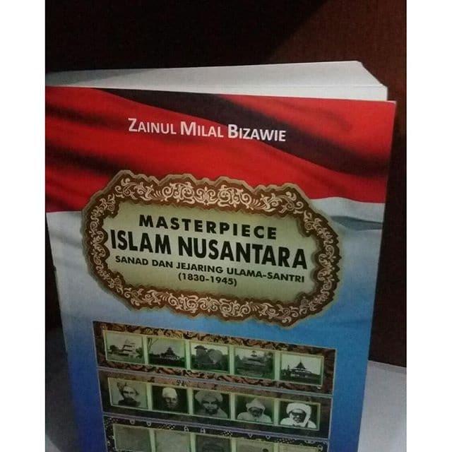 "buku ""Masterpiece Islam Nusantara karya Zainul Milal Bizawie"